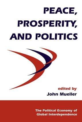 Peace, Prosperity, And Politics: 1st Edition (Paperback) book cover