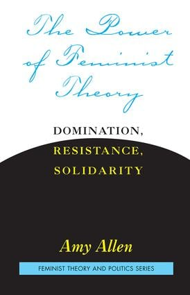 The Power of Feminist Theory: Domination, Resistance, Solidarity, 1st Edition (Paperback) book cover