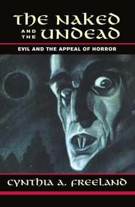 The Naked And The Undead: Evil And The Appeal Of Horror, 1st Edition (Paperback) book cover