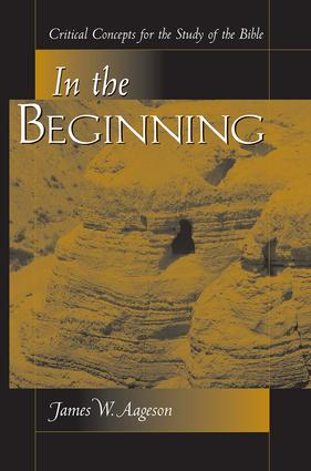 In The Beginning: Critical Concepts For The Study Of The Bible, 1st Edition (Paperback) book cover