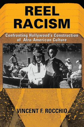 Reel Racism: Confronting Hollywood's Construction Of Afro-american Culture, 1st Edition (Paperback) book cover