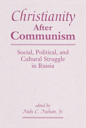 Christianity After Communism: Social, Political, And Cultural Struggle In Russia, 1st Edition (Paperback) book cover