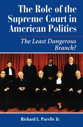The Role Of The Supreme Court In American Politics: The Least Dangerous Branch?, 1st Edition (Paperback) book cover