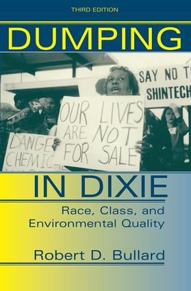 Dumping In Dixie: Race, Class, And Environmental Quality, Third Edition book cover