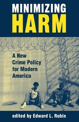 Minimizing Harm: A New Crime Policy For Modern America book cover