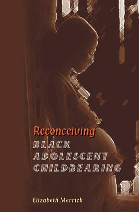 Reconceiving Black Adolescent Pregnancy book cover