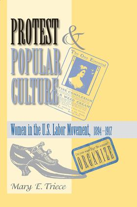 Protest And Popular Culture: Women In The American Labor Movement book cover