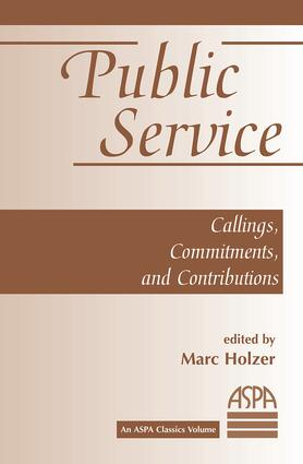 Public Service: Callings, Commitments And Contributions, 1st Edition (e-Book) book cover