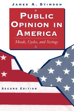 Public Opinion In America: Moods, Cycles, And Swings, Second Edition, 2nd Edition (Paperback) book cover