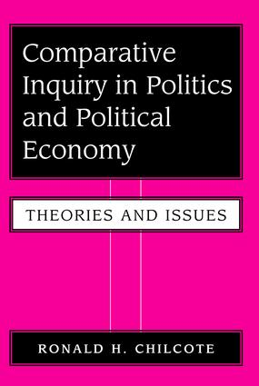 Comparative Inquiry In Politics And Political Economy: Theories And Issues, 1st Edition (Paperback) book cover