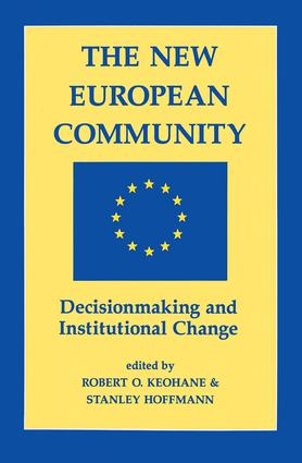 The New European Community: Decisionmaking And Institutional Change, 1st Edition (Paperback) book cover
