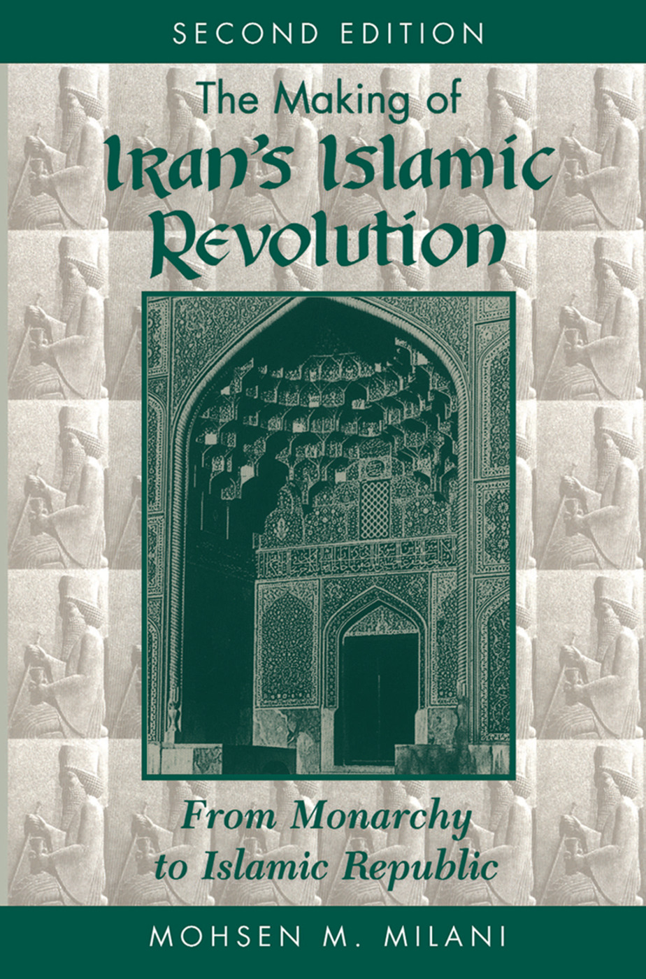 The Making Of Iran's Islamic Revolution: From Monarchy To Islamic Republic, Second Edition, 2nd Edition (Paperback) book cover