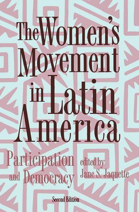 The Women's Movement In Latin America: Participation And Democracy, 2nd Edition (Paperback) book cover