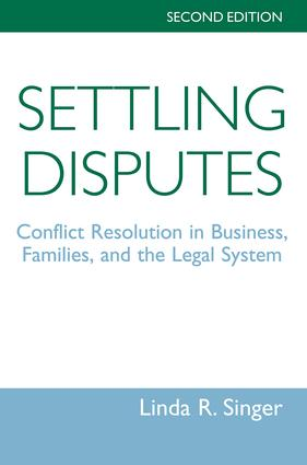 Settling Disputes: Conflict Resolution In Business, Families, And The Legal System, 2nd Edition (Paperback) book cover