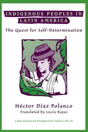 Indigenous Peoples In Latin America: The Quest For Self-determination, 1st Edition (Paperback) book cover