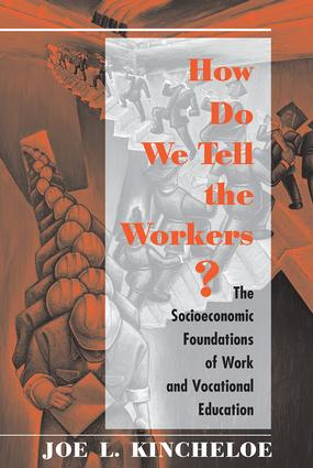 How Do We Tell The Workers?: The Socioeconomic Foundations Of Work And Vocational Education, 1st Edition (Paperback) book cover