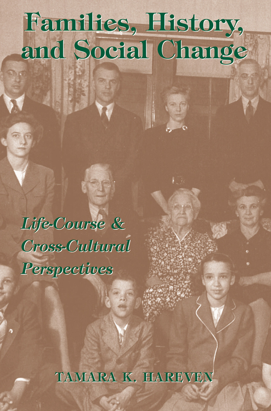 Families, History And Social Change: Life Course And Cross-cultural Perspectives, 1st Edition (Paperback) book cover