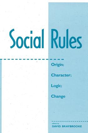 Social Rules: Origin; Character; Logic; Change, 1st Edition (Paperback) book cover