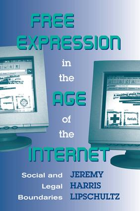 Free Expression in the Age of the Internet: Social and Legal Boundaries, 1st Edition (Paperback) book cover