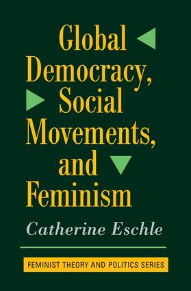 Global Democracy, Social Movements, And Feminism: 1st Edition (Paperback) book cover