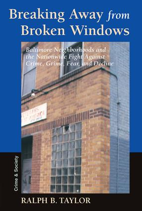 Breaking Away From Broken Windows: Baltimore Neighborhoods And The Nationwide Fight Against Crime, Grime, Fear, And Decline, 1st Edition (Paperback) book cover