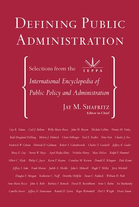 Defining Public Administration: Selections from the International Encyclopedia of Public Policy and Administration, 1st Edition (Paperback) book cover