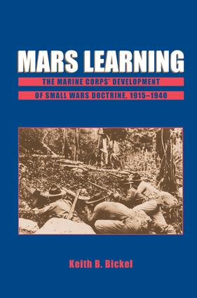 Mars Learning: The Marine Corps' Development Of Small Wars Doctrine, 1915-1940, 1st Edition (Paperback) book cover