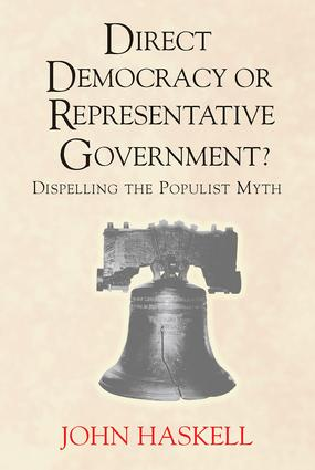 Direct Democracy Or Representative Government? Dispelling The Populist Myth: 1st Edition (Paperback) book cover
