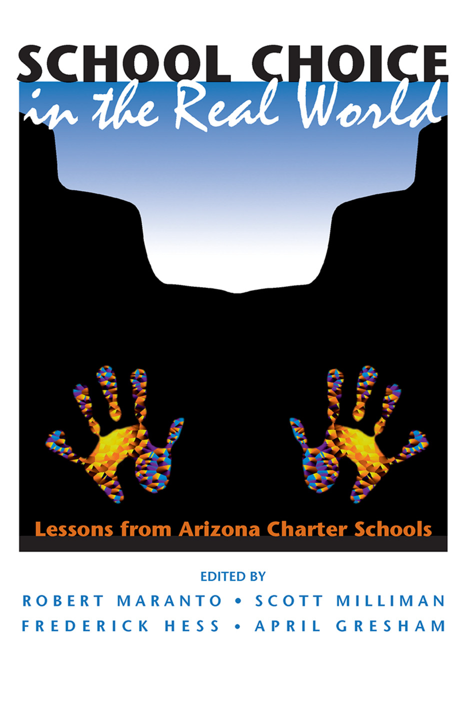 School Choice In The Real World: Lessons From Arizona Charter Schools, 1st Edition (Paperback) book cover