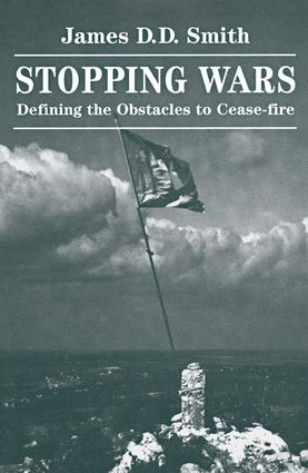 Stopping Wars: Defining The Obstacles To Cease-fire, 1st Edition (Paperback) book cover