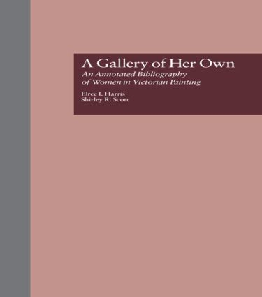 A Gallery of Her Own: An Annotated Bibliography of Women in Victorian Painting (Hardback) book cover