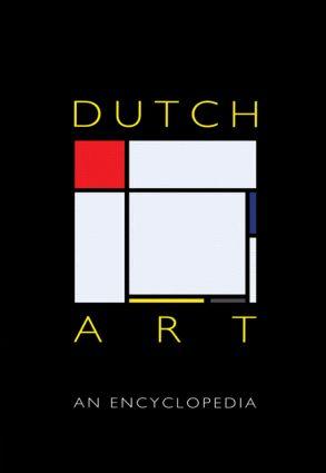 Dutch Art: An Encyclopedia, 1st Edition (Hardback) book cover
