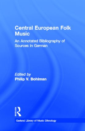 Central European Folk Music: An Annotated Bibliography of Sources in German (Hardback) book cover