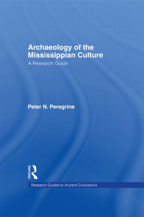 Archaeology of the Mississippian Culture: A Research Guide (Hardback) book cover