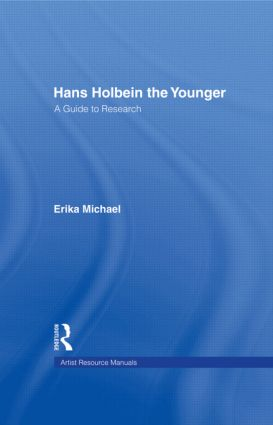 Hans Holbein the Younger: A Guide to Research (Hardback) book cover