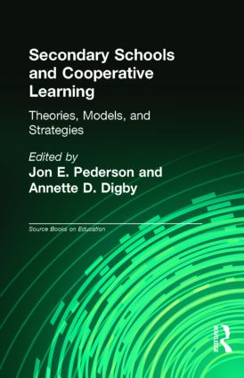 Secondary Schools and Cooperative Learning: Theories, Models, and Strategies book cover