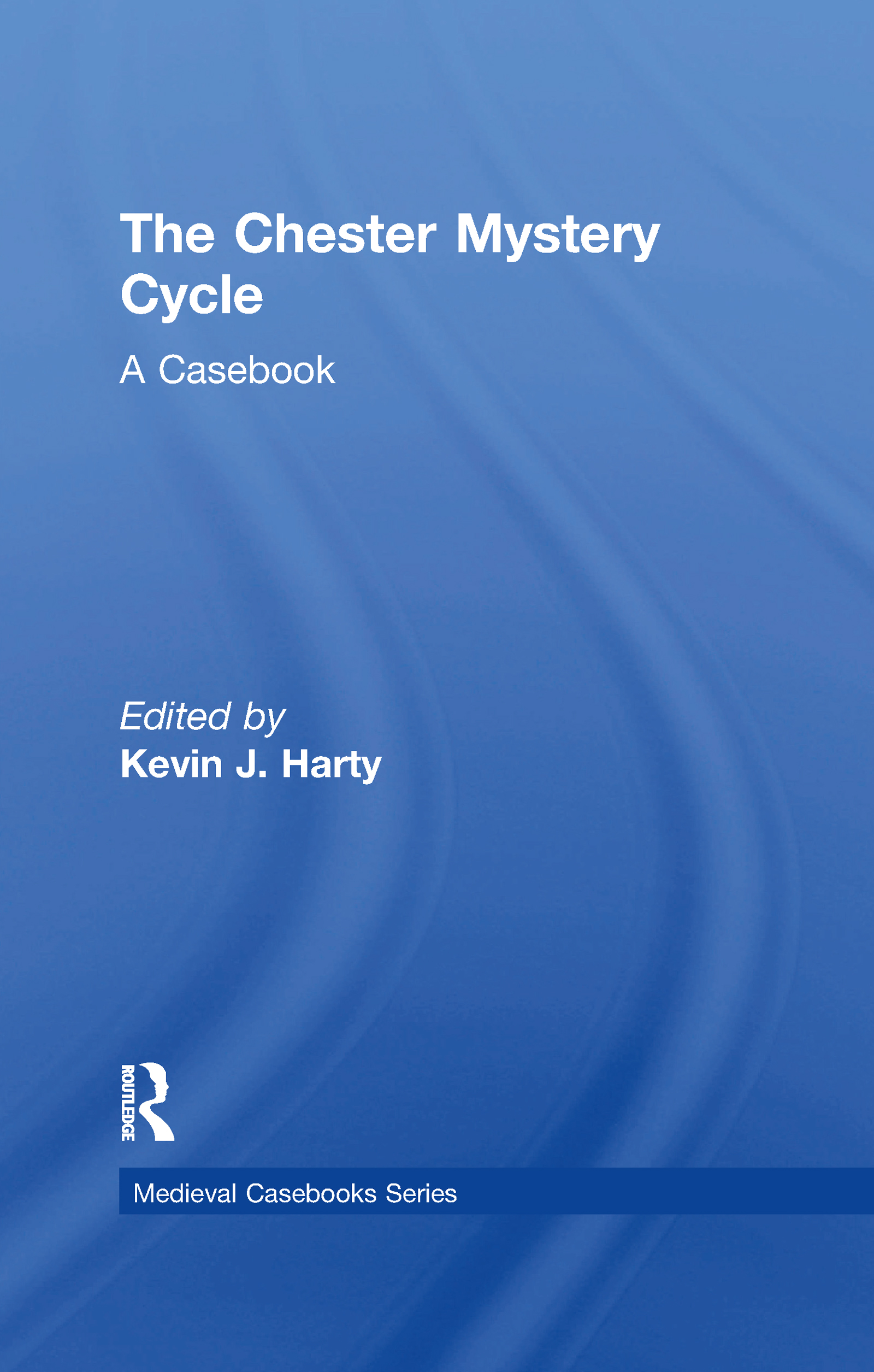 The Chester Mystery Cycle: A Casebook book cover
