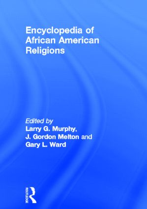 Encyclopedia of African American Religions: 1st Edition (Hardback) book cover