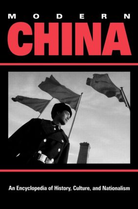 Modern China: An Encyclopedia of History, Culture, and Nationalism, 1st Edition (Hardback) book cover
