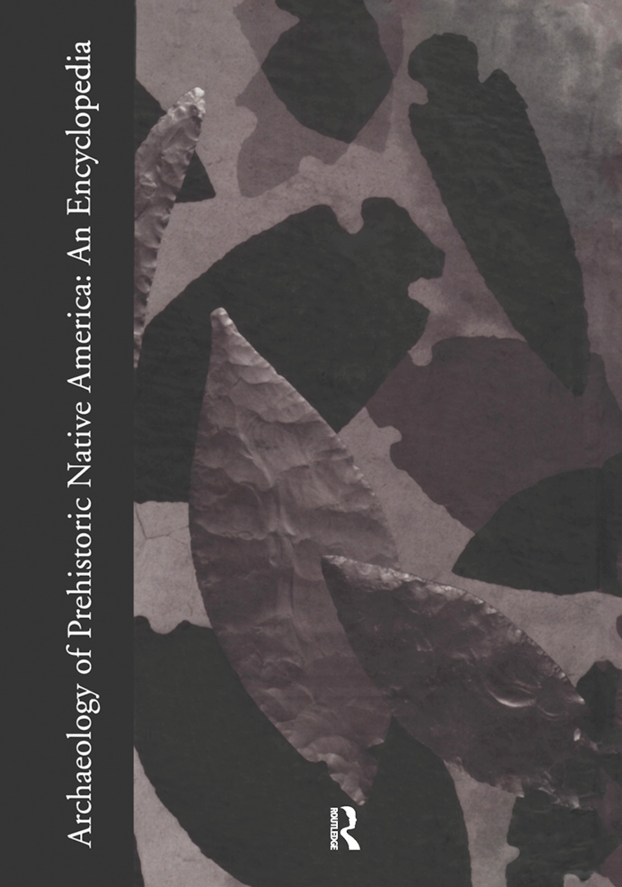 Archaeology of Prehistoric Native America: An Encyclopedia, 1st Edition (Hardback) book cover