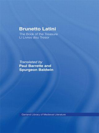 Brunetto Latini: The Book of the Treasure - Li Livres dou Treasure (Hardback) book cover