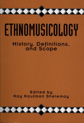 Ethnomusicology: History, Definitions, and Scope: A Core Collection of Scholarly Articles (Paperback) book cover