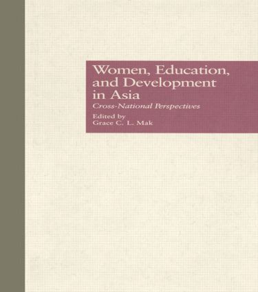 Women, Education, and Development in Asia: Cross-National Perspectives, 1st Edition (Hardback) book cover