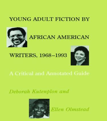 Young Adult Fiction by African American Writers, 1968-1993: A Critical and Annotated Guide, 1st Edition (Paperback) book cover
