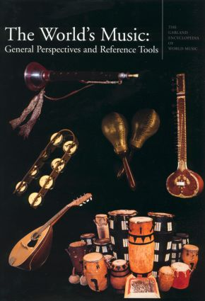 The Garland Encyclopedia of World Music: The World's Music: General Perspectives and Reference Tools (Hardback) book cover