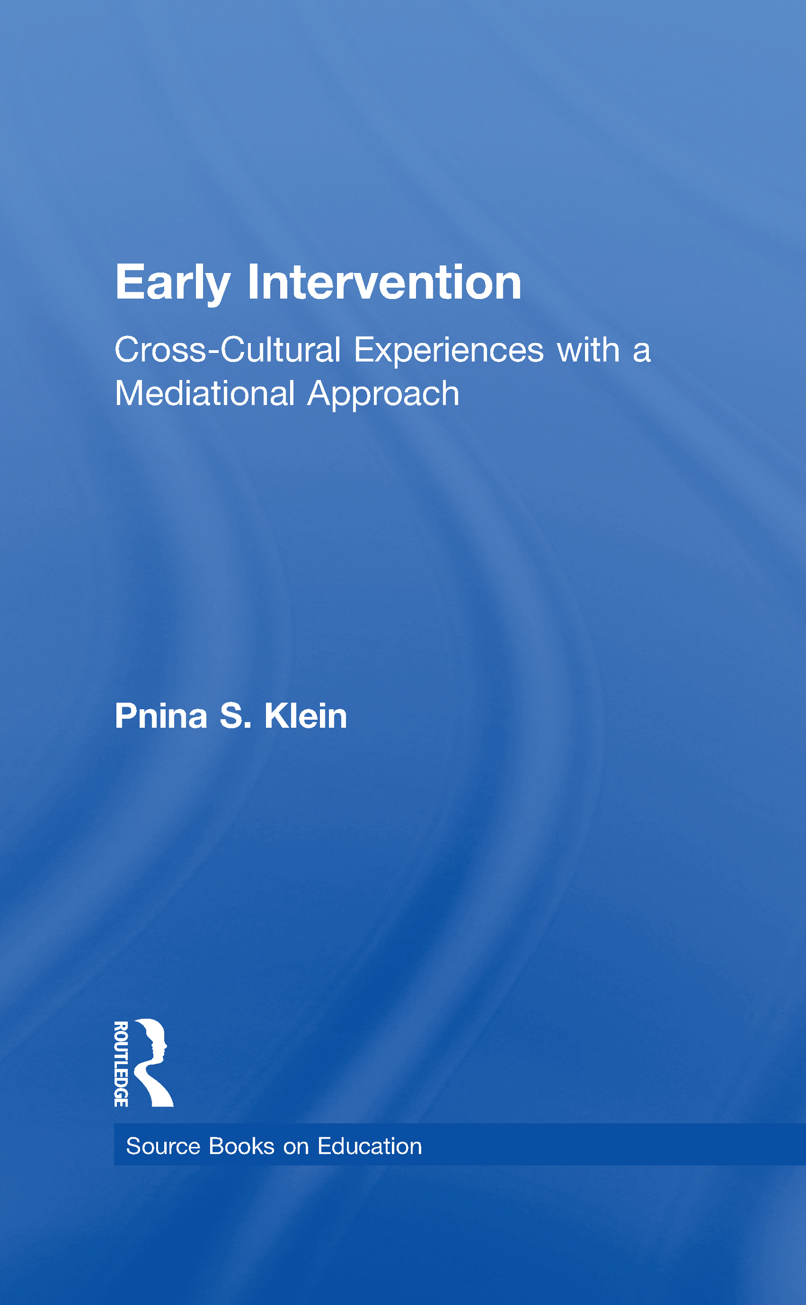 Early Intervention: Cross-Cultural Experiences with a Mediational Approach (Hardback) book cover
