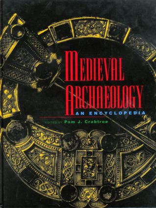 Medieval Archaeology: An Encyclopedia (Hardback) book cover