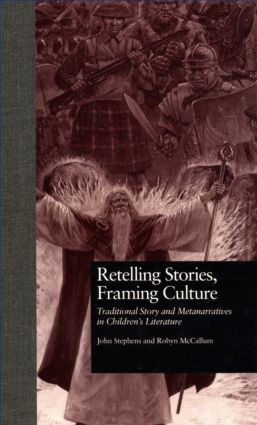 Retelling Stories, Framing Culture: Traditional Story and Metanarratives in Children's Literature (Hardback) book cover