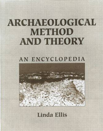 Archaeological Method and Theory: An Encyclopedia, 1st Edition (Hardback) book cover