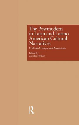 The Postmodern in Latin and Latino American Cultural Narratives: Collected Essays and Interviews, 1st Edition (Hardback) book cover